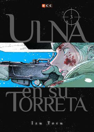 ULNA EN SU TORRETA NÚM. 03