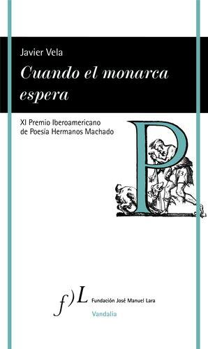 CUANDO EL MONARCA ESPERA (P.MACHADO POESIA 2021)