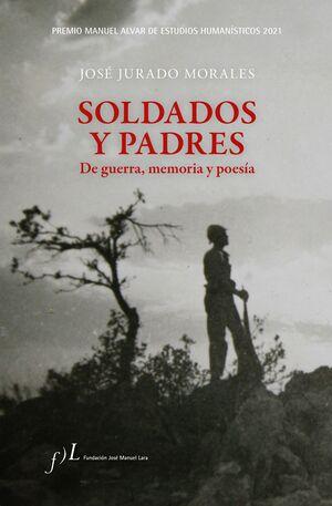SOLDADOS Y PADRES. DE GUERRA, MEMORIA Y POESÍA