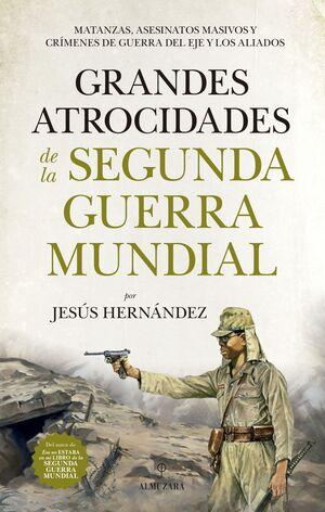 GRANDES ATROCIDADES DE LA SEGUNDA GUERRA MUNDIAL