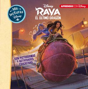 RAYA Y EL ÚLTIMO DRAGÓN (MIS LECTURAS DISNEY)