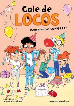 ¡CUMPLEAÑOS SORPRESA! (COLE DE LOCOS 3)