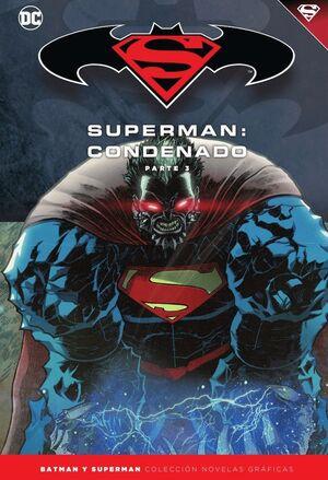 BATMAN Y SUPERMAN - COLECCIÓN NOVELAS GRÁFICAS NÚM. 72: SUPERMAN: CONDENADO (PAR