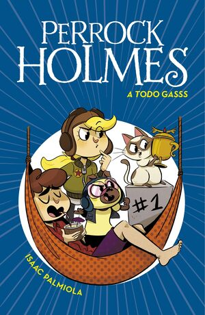 A TODO GASSS (SERIE PERROCK HOLMES 13)