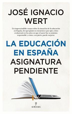 LA EDUCACIÓN EN ESPAÑA. ASIGNATURA PENDIENTE