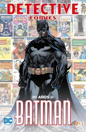 DETECTICE COMICS: 80 AÑOS DE BATMAN