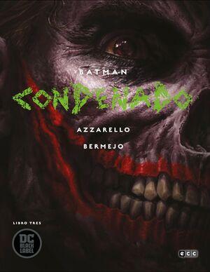 BATMAN: CONDENADO  LIBRO TRES