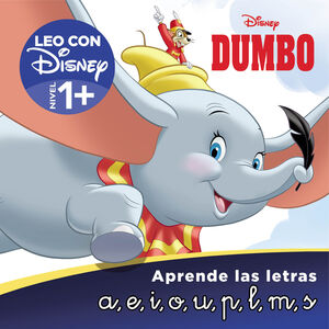 DUMBO. APRENDE LAS LETRAS (LEO CON DISNEY - NIVEL 1+)