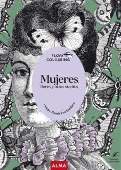 MUJERES, FLORES Y OTROS SUEÑOS (FLOW COLOURING)