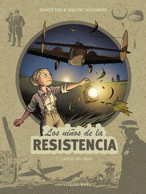 LOS NIÑOS DE LA RESISTENCIA 7. CAÍDOS DEL CIELO