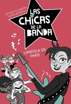 LIÁNDOLA EN PARÍS (SERIE LAS CHICAS DE LA BANDA 3)