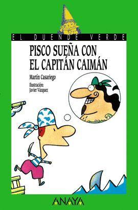 PISCO SUEÑA CON EL CAPITÁN CAIMÁN
