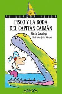 PISCO Y LA BODA DEL CAPITÁN CAIMÁN