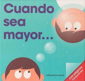 CUANDO SEA MAYOR...