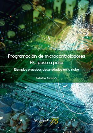 PROGRAMACIÓN DE MICROCONTROLADORES PASO A PASO