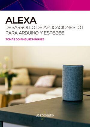 ALEXA. DESARROLLO DE APLICACIONES IOT PARA ARDUINO Y ESP8266