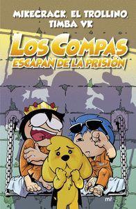 LOS COMPAS ESCAPAN DE LA PRISIÓN (NUEVA PRESENTACIÓN)