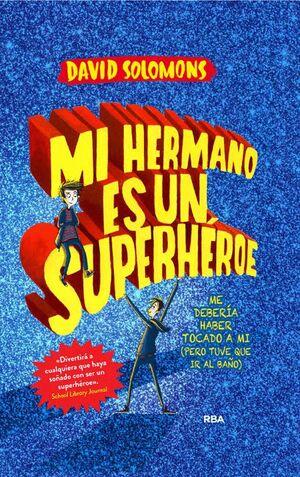 MI HERMANO ES UN SUPERHÉROE 1.