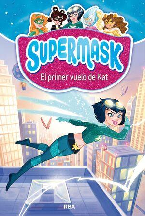 SUPERMASK 1: EL PRIMER VUELO DE KAT