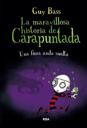 LA MARAVILLOSA HISTORIA DE CARAPUNTADA 5. UNA FIERA ANDA SUELTA.