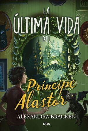 LA ÚLTIMO VIDA DEL PRÍNCIPE ALASTOR (PROSPER REDDING 2)