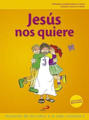 JESÚS NOS QUIERE (LIBRO DEL NIÑO) INICIACIÓN DE LOS NIÑOS A LA VIDA CRISTIANA 1