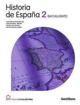 HISTORIA DE ESPAÑA 2 BACHILLERATO LA CASA DEL SABER
