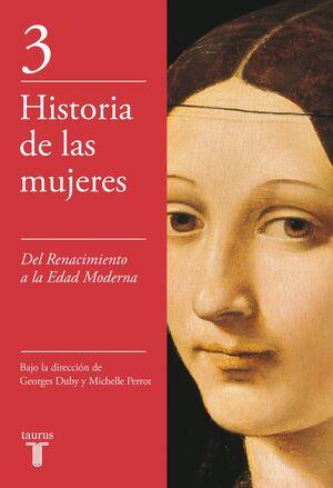 DEL RENACIMIENTO A LA EDAD MODERNA (HISTORIA DE LAS MUJERES 3)