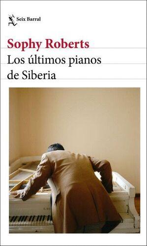 LOS ÚLTIMOS PIANOS DE SIBERIA