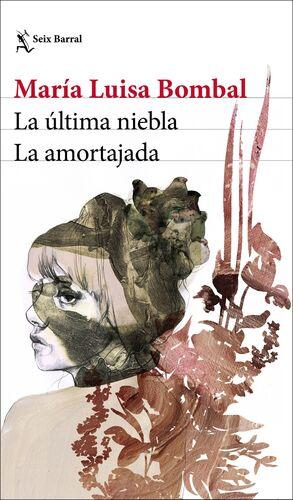 LA ULTIMA NIEBLA / LA AMORTAJADA