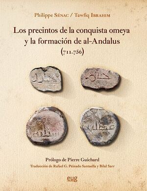 LOS PRECINTOS DE LA CONQUISTA OMEYA Y LA FORMACIÓN DE AL-ÁNDALUS (711-756)