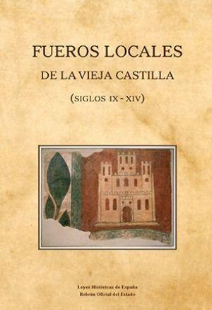 FUEROS LOCALES DE LA VIEJA CASTILLA (SIGLOS IX-XIV)
