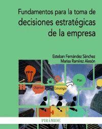 FUNDAMENTOS PARA LA TOMA DE DECISIONES ESTRATÉGICAS DE LA EMPRESA