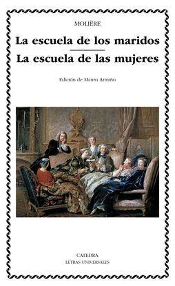 LA ESCUELA DE LOS MARIDOS; LA ESCUELA DE LAS MUJERES