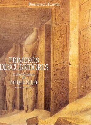 BIBLIOTECA EGIPTO. LOS PRIMEROS DESCUBRIDORES