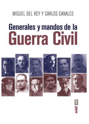 GENERALES Y MANDOS DE LA GUERRA CIVIL