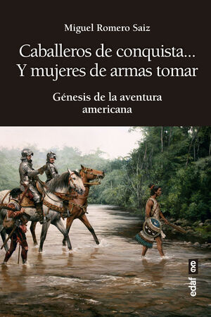 CABALLEROS DE CONQUISTA... Y MUJERES DE ARMAS TOMAR