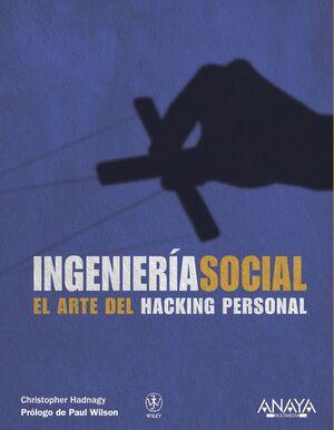 INGENIERÍA SOCIAL. EL ARTE DEL HACKING PERSONAL
