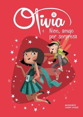 OLIVIA Y NICO, AMIGO POR SORPRESA (COLECCIÓN OLIVIA)