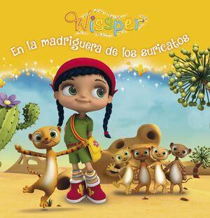 EN LA MADRIGUERA DE LOS SURICATOS (WISSPER. PRIMERAS LECTURAS)