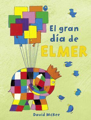 EL GRAN DÍA DE ELMER (COLECCIÓN ELMER)
