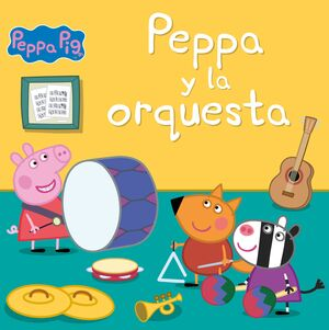 PEPPA Y LA ORQUESTA (UN CUENTO DE PEPPA PIG)