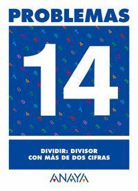PROBLEMAS 14. DIVIDIR: DIVISOR CON MÁS DE DOS CIFRAS.