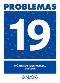 PROBLEMAS 19. NÚMEROS DECIMALES. DIVIDIR.