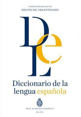 DICCIONARIO DE LA LENGUA ESPAÑOLA. VIGESIMOTERCERA EDICIÓN. VERSIÓN NORMAL