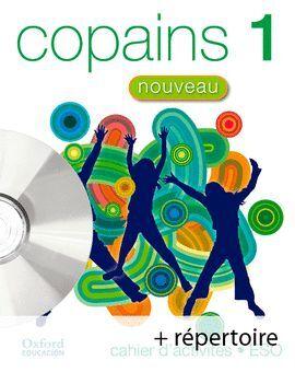 COPAINS NOUVEAU 1. PACK CAHIER D'ACTIVITÉS + RÉPERTOIRE + CD-MULTIROM
