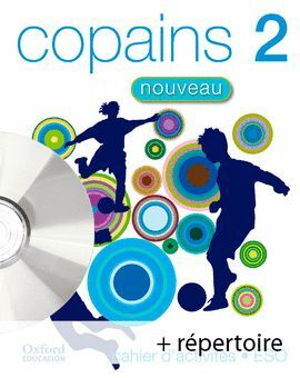 COPAINS NOUVEAU 2. PACK CAHIER D'ACTIVITÉS + RÉPERTOIRE + CD-MULTIROM