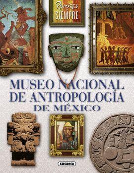 MUSEO NACIONAL DE ANTROPOLOGÍA DE MÉXICO