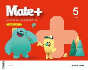 MATE+ MATEMATICAS MANIPULATIVAS 5 AÑOS