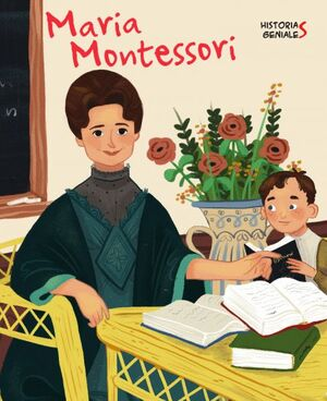 MARIA MONTESSORI. HISTORIAS GENIALES (VVKIDS)